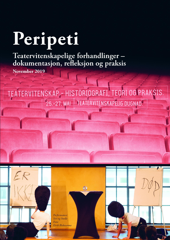 Se Årg. 16 Nr. 30.7 (2019): Teatervitenskapelige forhandlinger – dokumentasjon, refleksjon og praksis