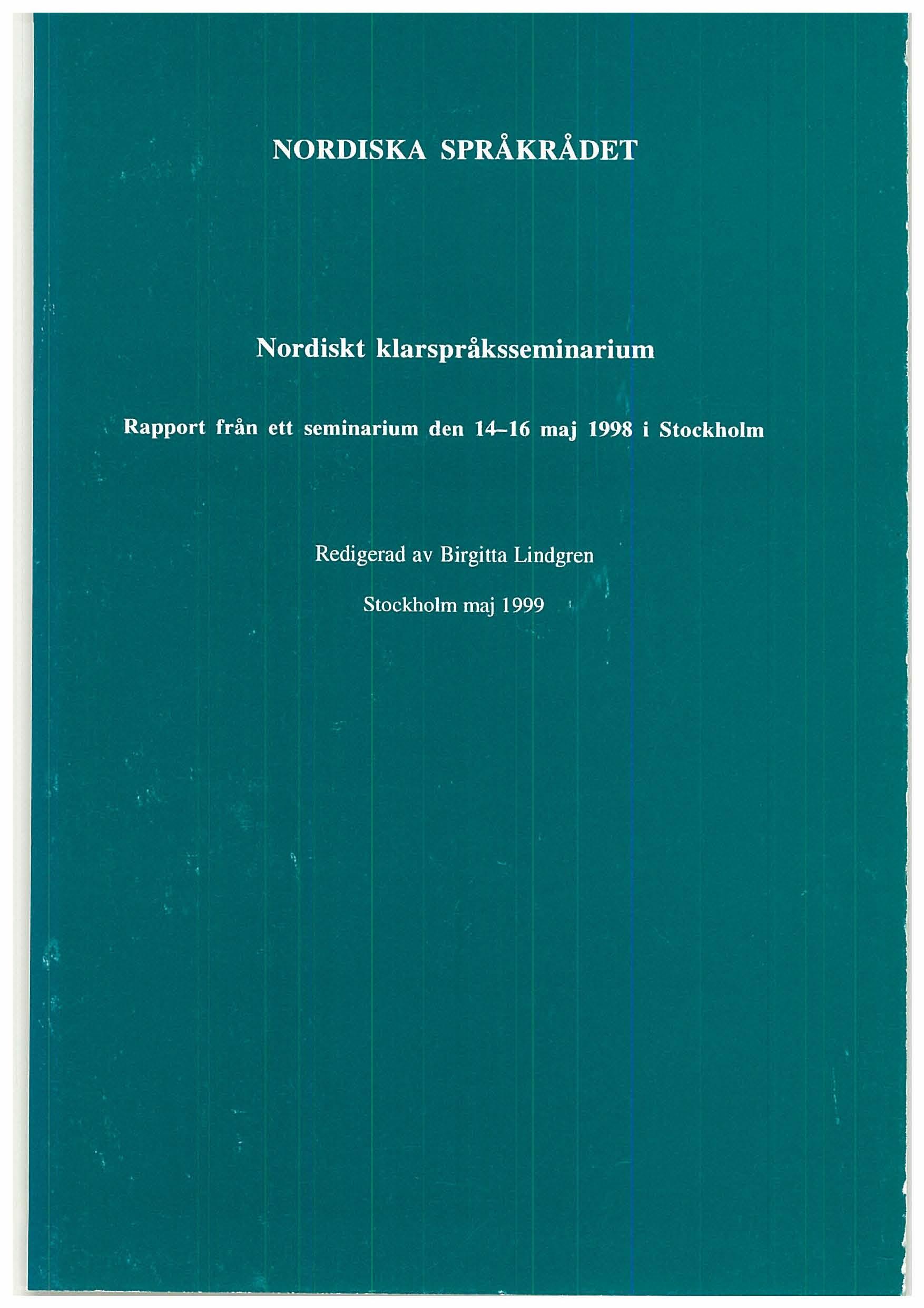 Se 1999: Nordiskt klarspråksseminarium - Rapport från ett seminarium den 14-16 maj 1998 i Stockholm