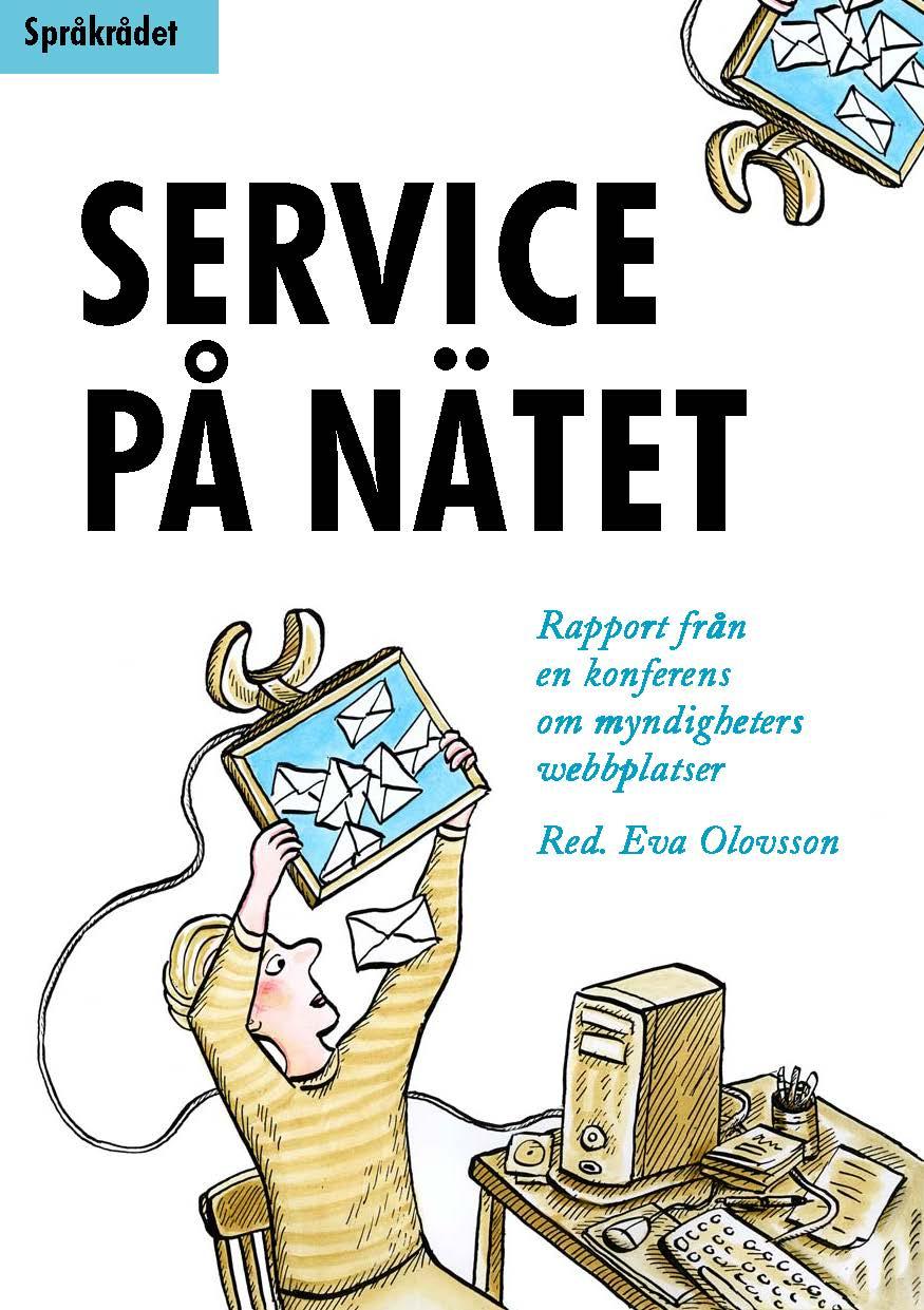 Se 2009: Service på nätet Rapport från en konferens om myndigheters webbplatser