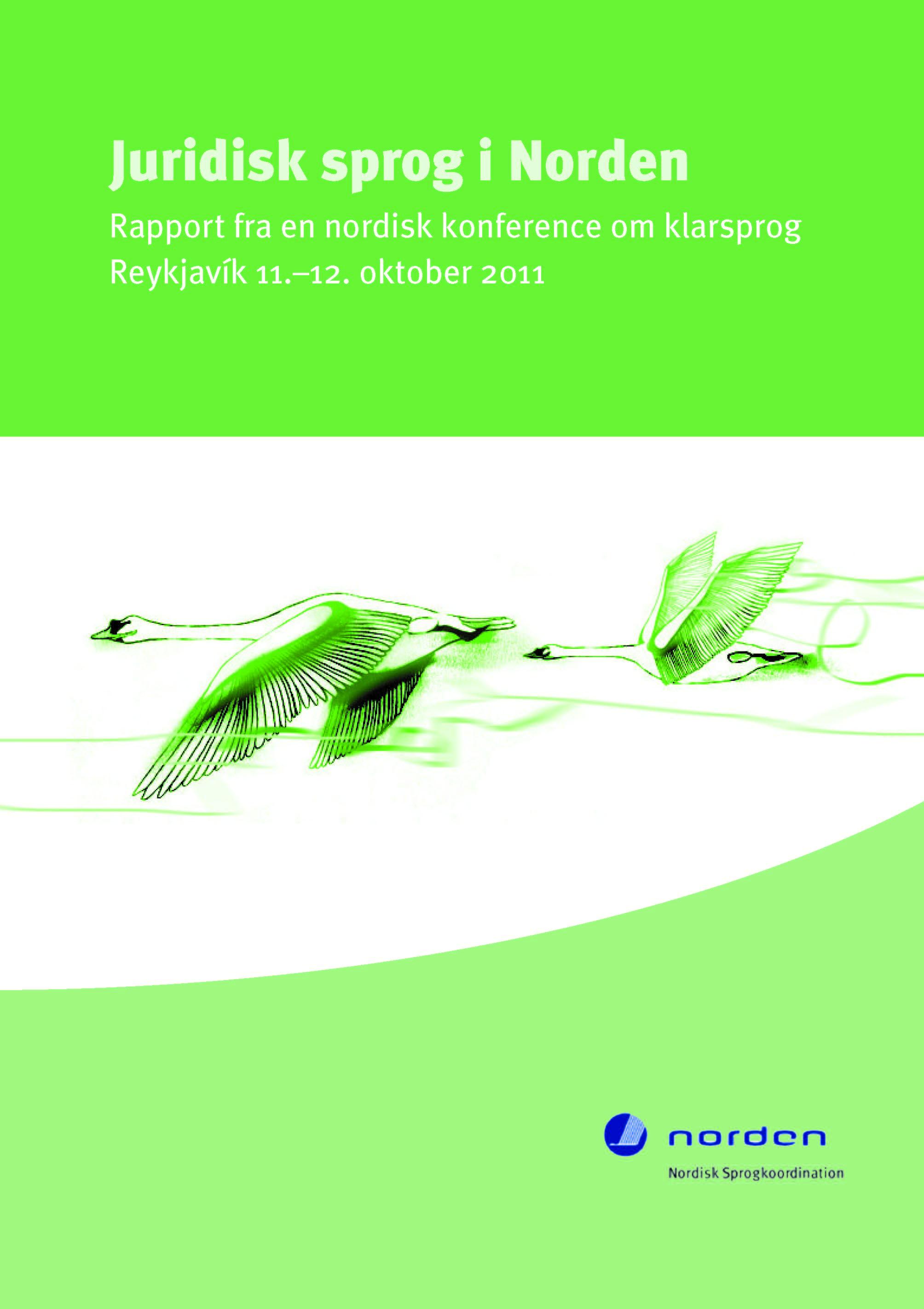 Se 2012: Juridisk sprog i Norden Rapport fra en nordisk konference om klarsprog Reykjavík 11.–12. oktober 2011