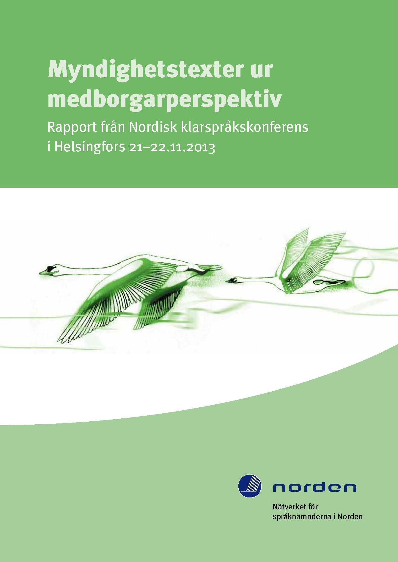 Se 2014: Myndighetstexter ur medborgarperspektiv - Rapport från Nordisk klarspråkskonferens i Helsingfors 21–22.11.2013