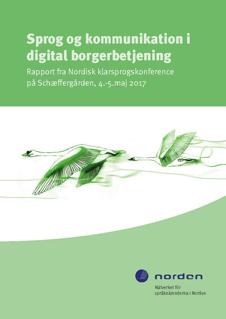 Se 2017: Sprog og kommunikation i digital borgerbetjening - Rapport fra Nordisk klarsprogskonference på Schæffergården, 4.-5. maj 2017