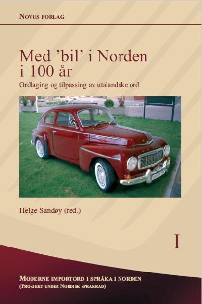 Se Nr. 1: Med 'bil' i Norden i 100 år. Ordlaging og tilpassing av utalandske ord
