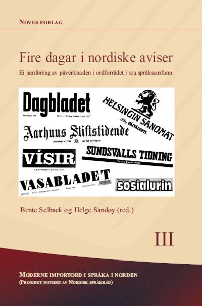 Se Nr. 3: Fire dagar i nordiske aviser. Ei jamføring av påverknaden i ordforrådet i sju språksamfunn