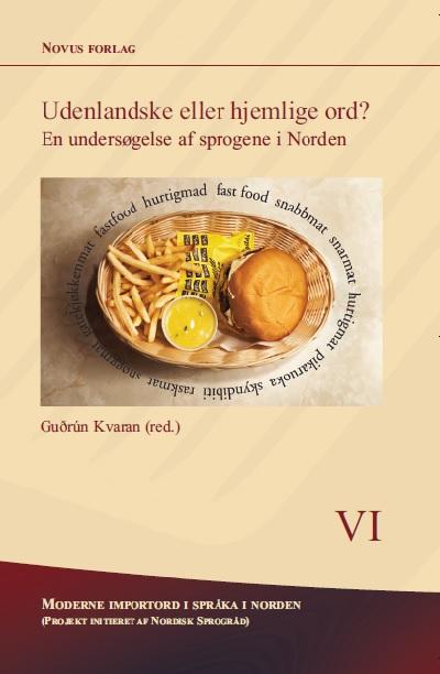 Se Nr. 6: Udenlandske eller hjemlige ord. En undersøgelse af sprogene i Norden