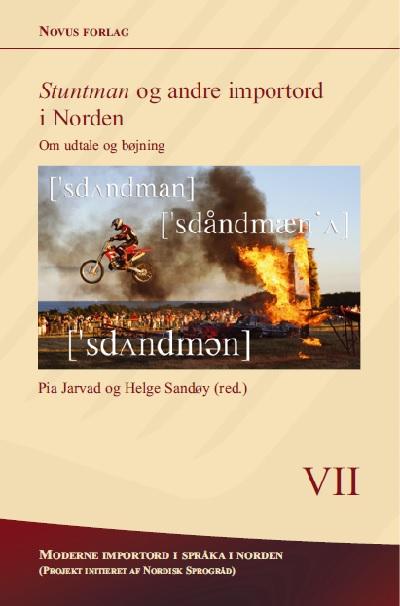 Se Nr. 7: Stuntman og andre importord i Norden. Om udtale og bøjning
