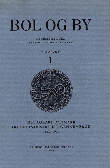 Bol og By: Meddelelser fra Landbohistorisk Selskab