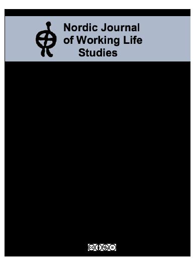 Nordic Journal of Working Life Studies