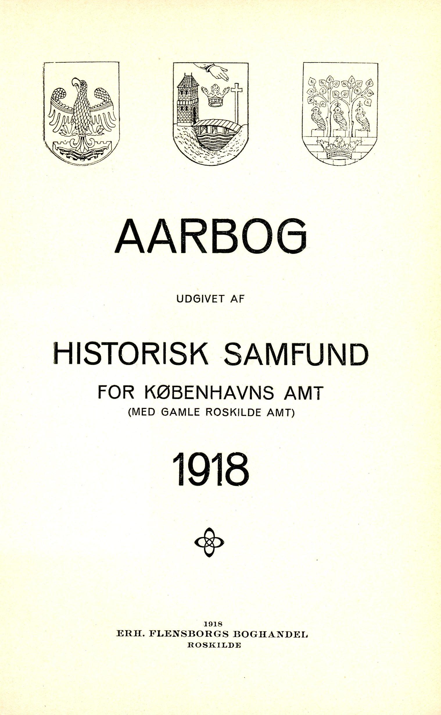 Se Nr. 1 (1918): Aarbog udgivet af Historisk Samfund for Københavns Amt (med gamle Roskilde Amt) 1918