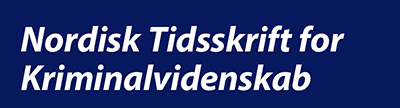 Nordisk Tidsskrift for Kriminalvidenskab