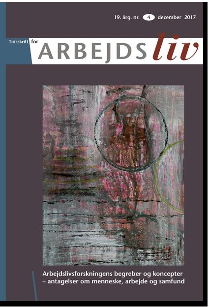 Se Årg. 19 Nr. 4 (2017): Arbejdslivsforskningens begreber og koncepter - antagelser om menneske, arbejde og samfund