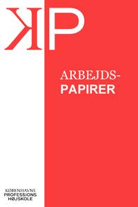 Se Nr. 6 (2020): Arbejdspapirer, Københavns Professionshøjskole