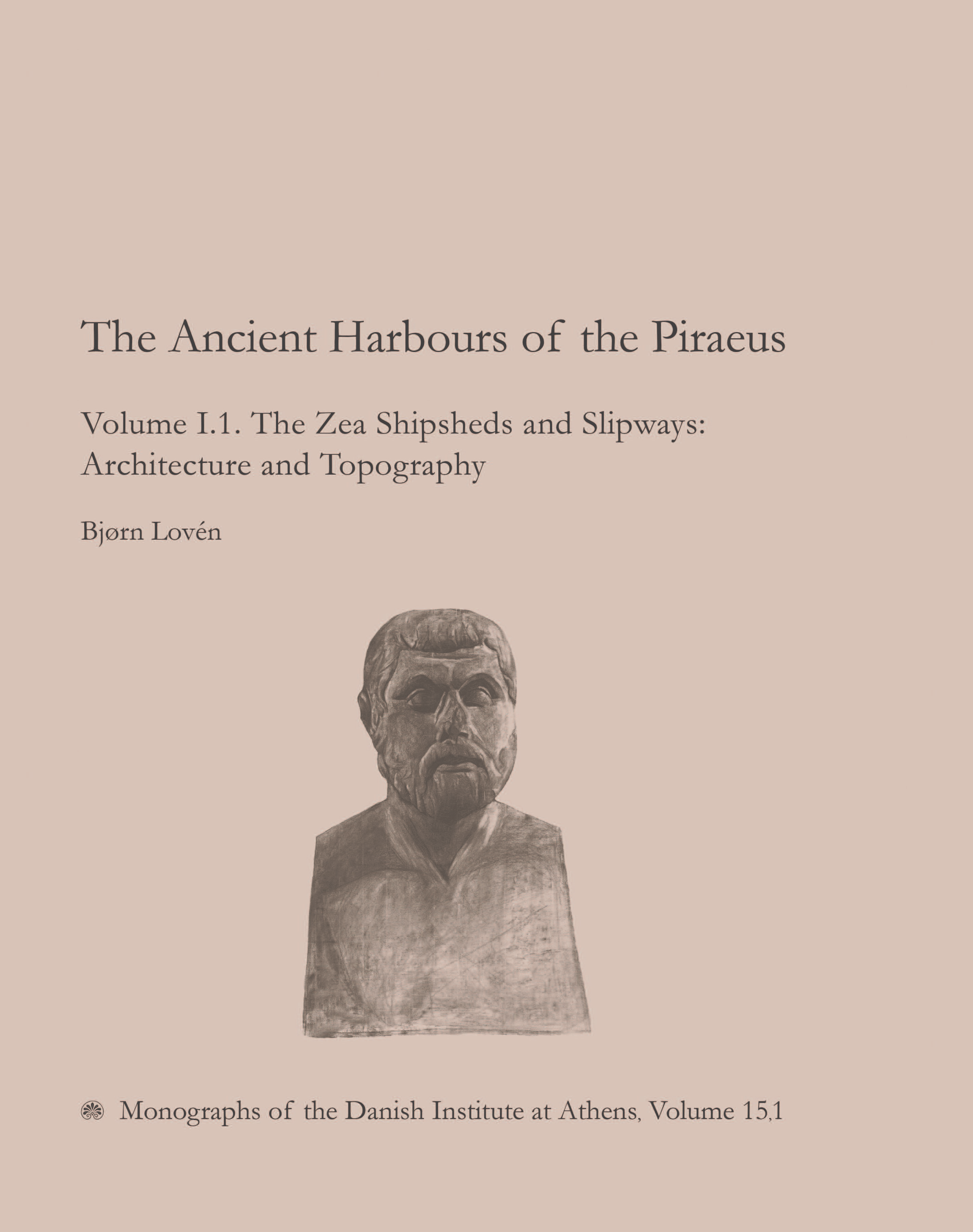 View Vol. 15 No. 1 (2011): The Ancient Harbours of the Piraeus. Volume I.1. The Zea Shipsheds and Slipways: Architecture and Topography
