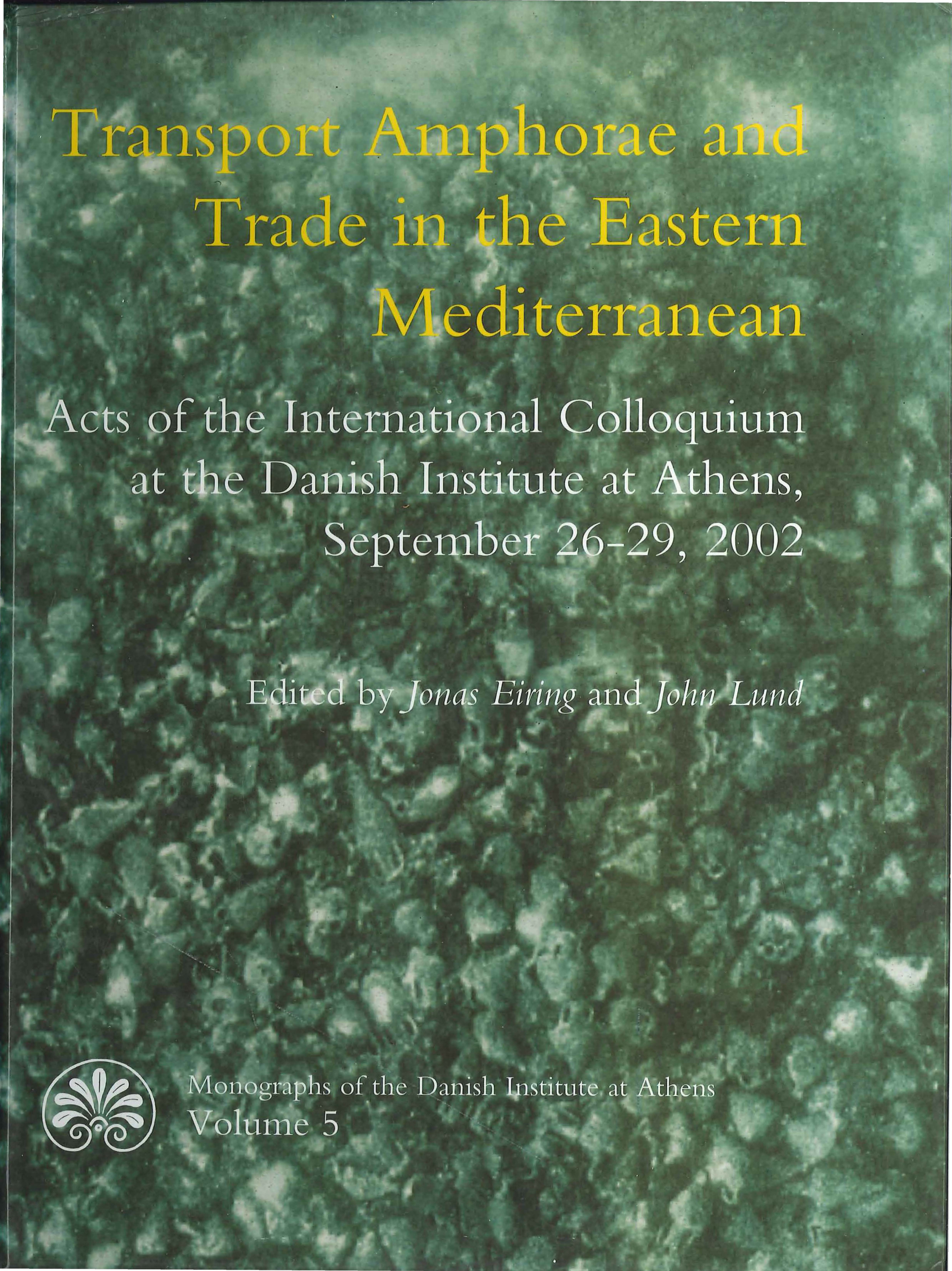 View Vol. 5 (2004): Transport Amphorae and Trade in the Eastern Mediterranean