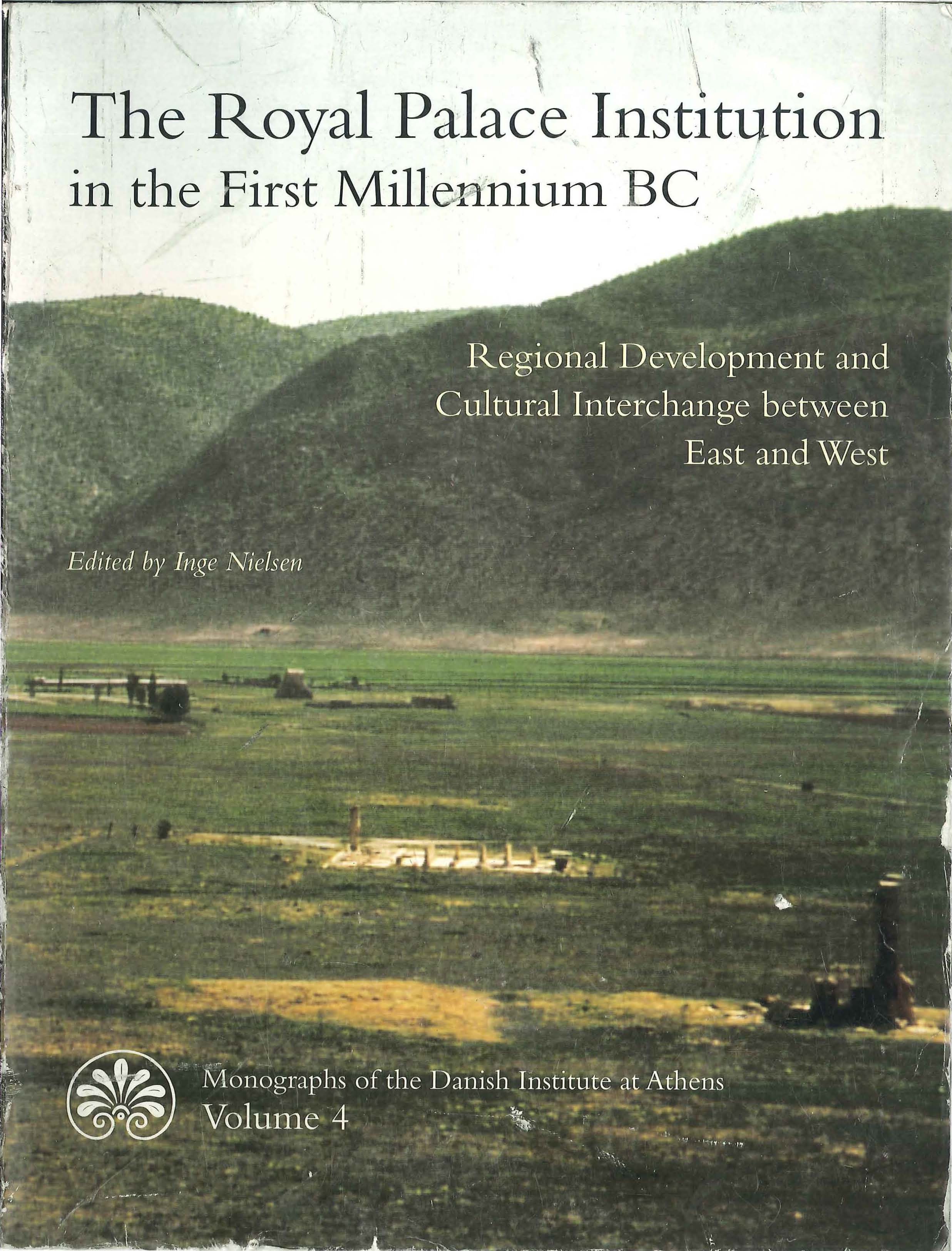 View Vol. 4 (2001): The Royal Palace Institution in the First Millennium BC: Regional Development and Cultural Interchange between East and West