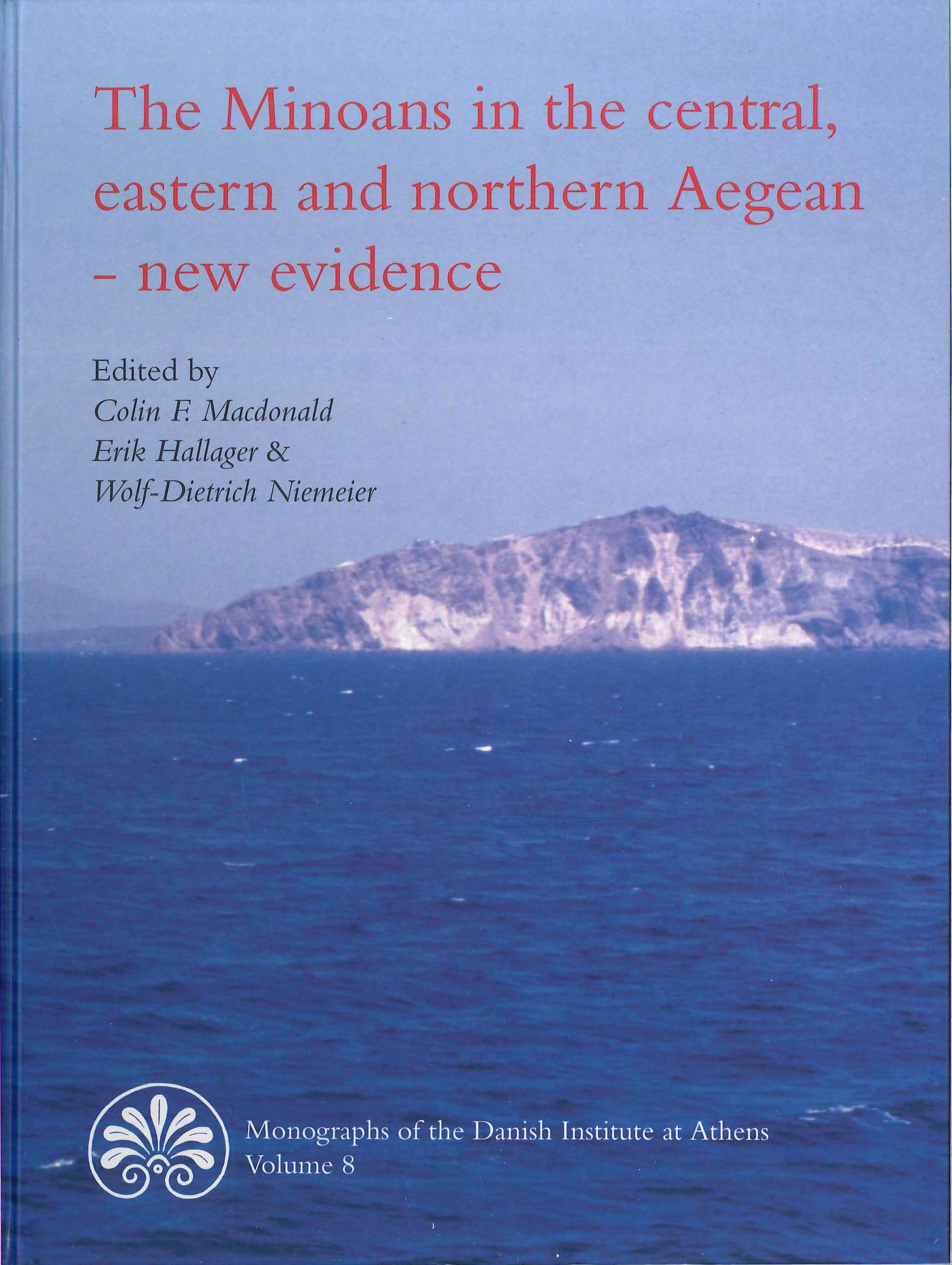 View Vol. 8 (2009): The Minoans in the central, eastern and northern Aegean - new evidence