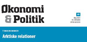 Se Årg. 94 Nr. 2 (2021): Økonomi og politik #2: Tema: Arktiske relationer