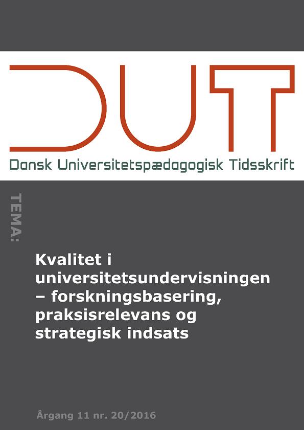 Kvalitet i universitetsundervisningen – forskningsbasering, praksisrelevans og strategisk indsats