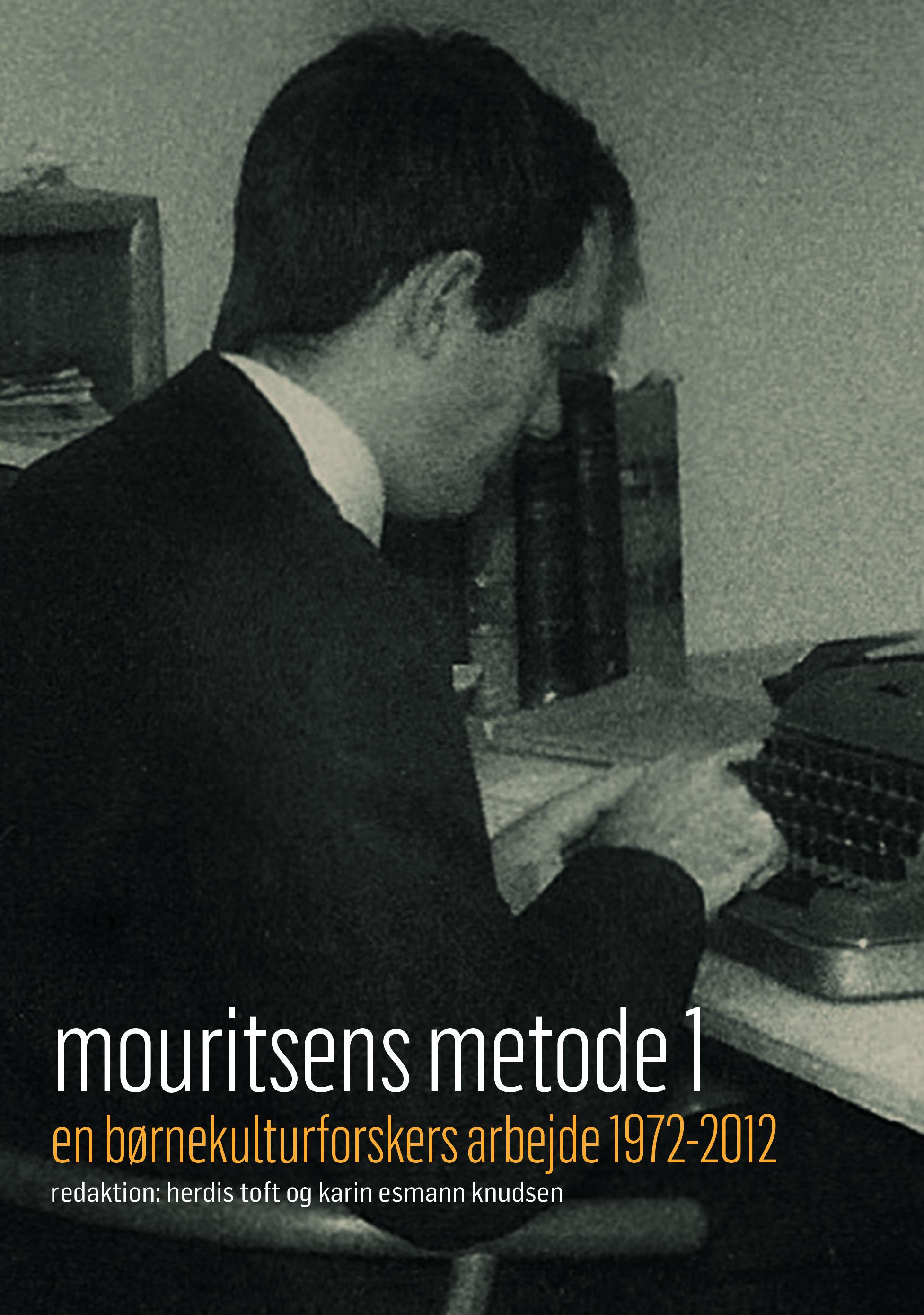 Mouritsens Metode 1 – en børnekulturforskers arbejde 1972-2012